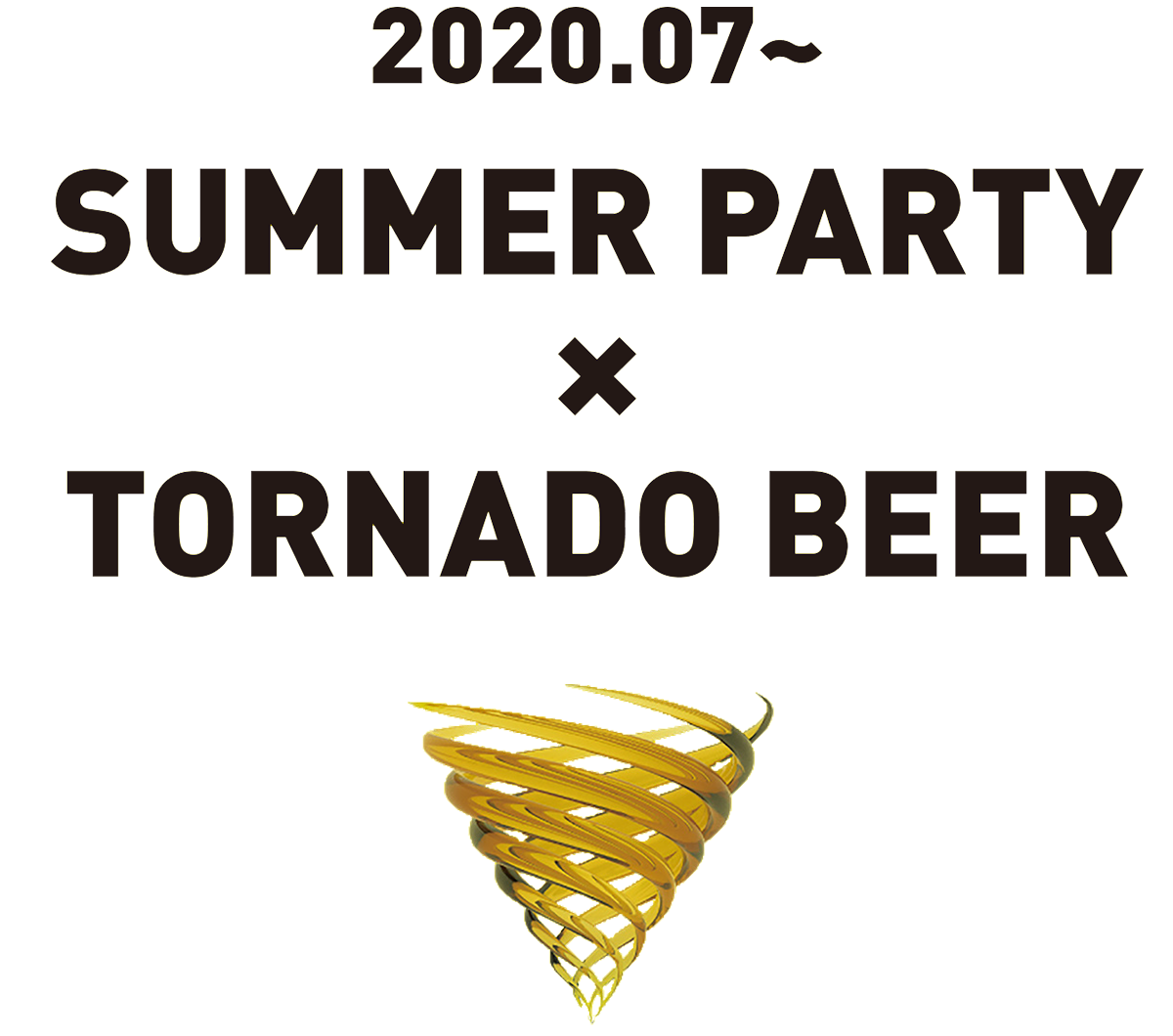 2020 SUMMER PARTY × TORNADO BEER